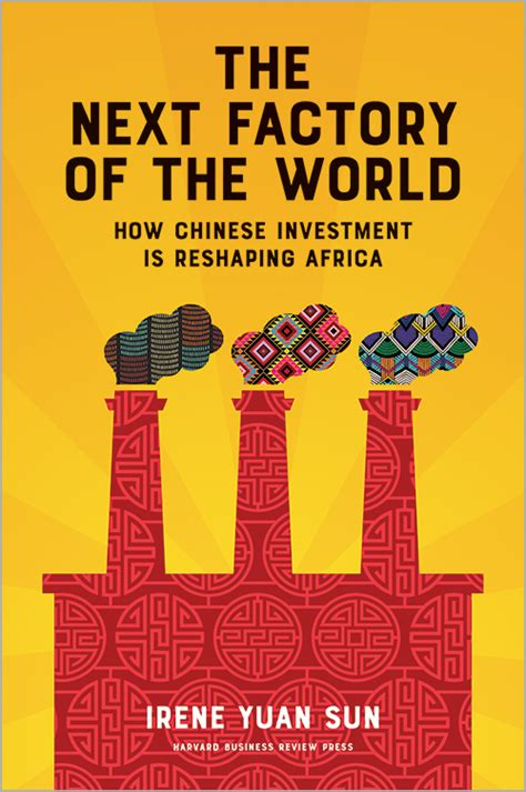 The Next Factory of the World: How Chinese Investment Is